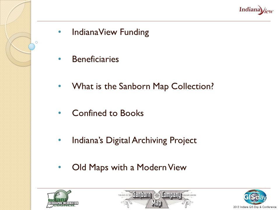 IndianaView Funding Beneficiaries What is the Sanborn Map Collection.