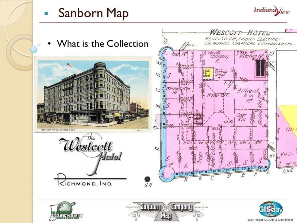  Sanborn Map What is the Collection 2013 Indiana GIS Day & Conference