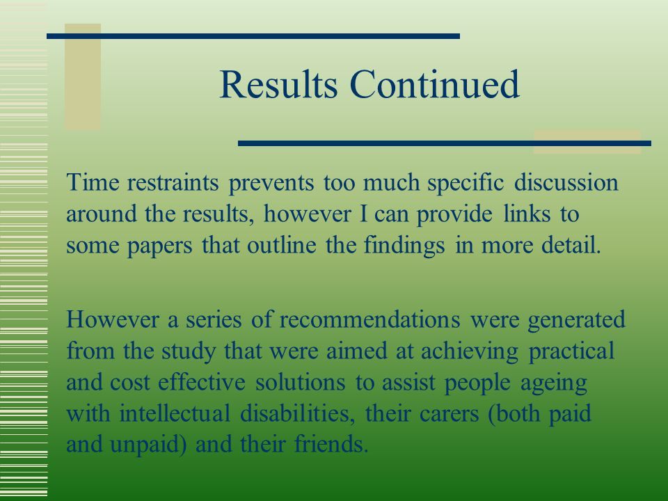 Results Continued Time restraints prevents too much specific discussion around the results, however I can provide links to some papers that outline th