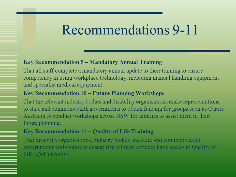 Recommendations 9-11 Key Recommendation 9 – Mandatory Annual Training That all staff complete a mandatory annual update to their training to ensure co