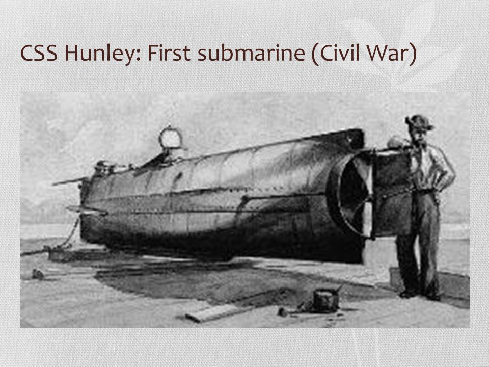 CSS Hunley: First submarine (Civil War)