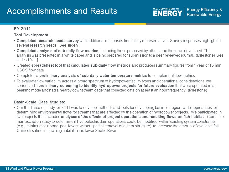 9 | Wind and Water Power Programeere.energy.gov Accomplishments and Results FY 2011 Tool Development: Completed research needs survey with additional responses from utility representatives.