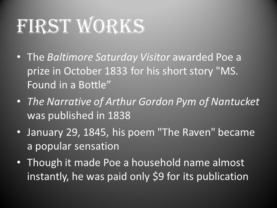 FIRST WORKS The Baltimore Saturday Visitor awarded Poe a prize in October 1833 for his short story