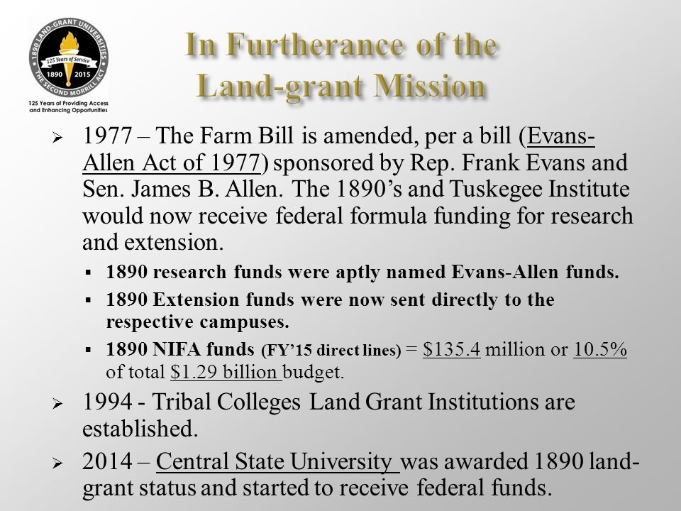  1977 – The Farm Bill is amended, per a bill (Evans- Allen Act of 1977) sponsored by Rep. Frank Evans and Sen. James B. Allen. The 1890's and Tuskege