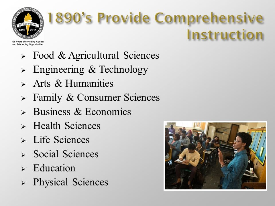  Food & Agricultural Sciences  Engineering & Technology  Arts & Humanities  Family & Consumer Sciences  Business & Economics  Health Sciences 