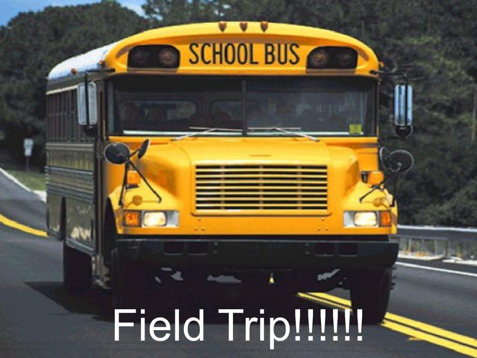 Field Trip!!!!!!