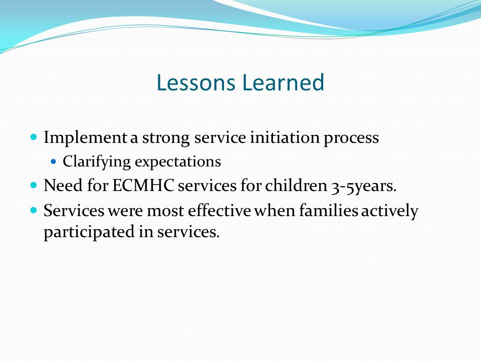 ChildSavers Early Childhood Mental Health Consultation Model 2012 ChildSavers, Richmond, VA, committed to maintaining ECMHC services.