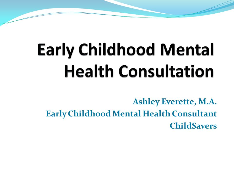 The Case for Mental Health Consultation in Early Childhood Settings Young children are being expelled from child care at 3 times the rate of children expelled from K-12.