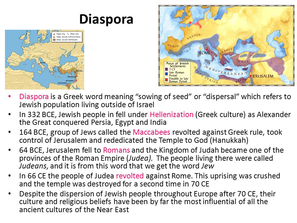 "Diaspora Diaspora is a Greek word meaning ""sowing of seed"" or ""dispersal"" which refers to Jewish population living outside of Israel In 332 BCE, Jewis"