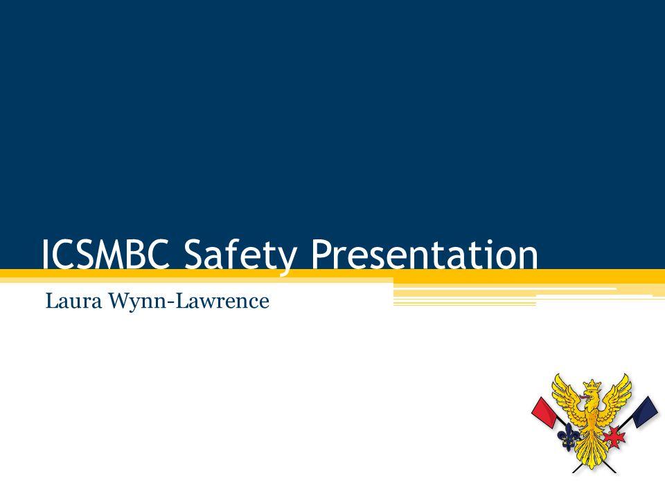 ICSMBC Safety Presentation Laura Wynn-Lawrence