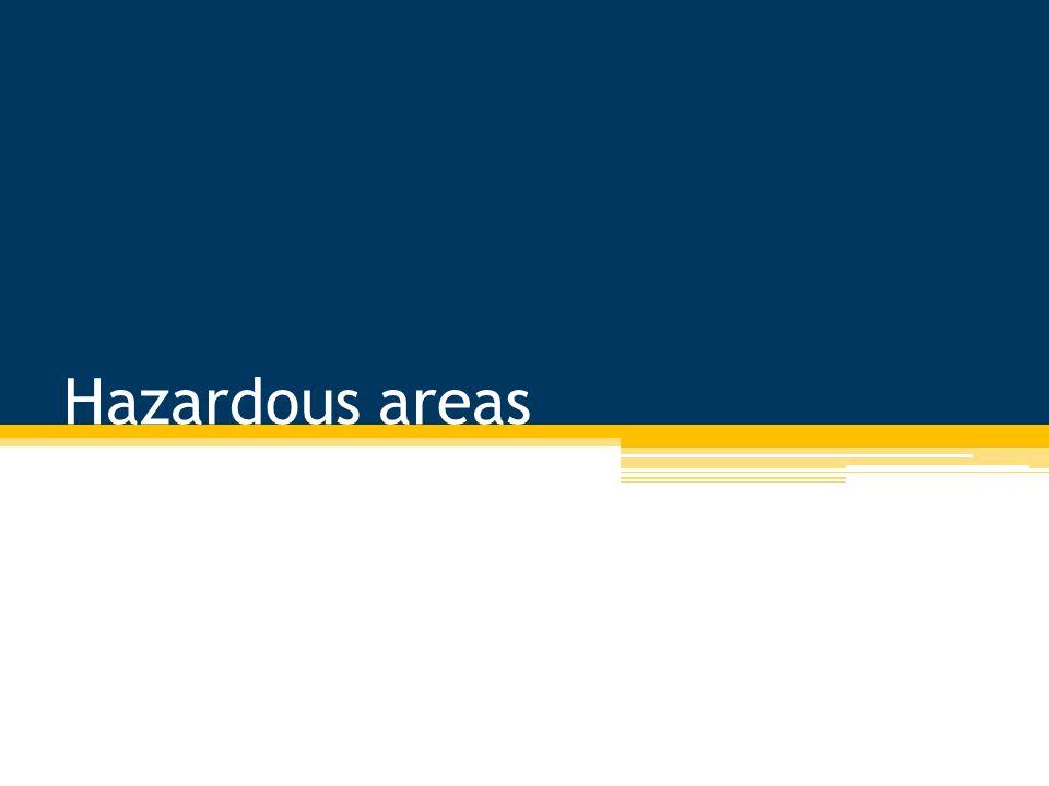 Hazardous areas