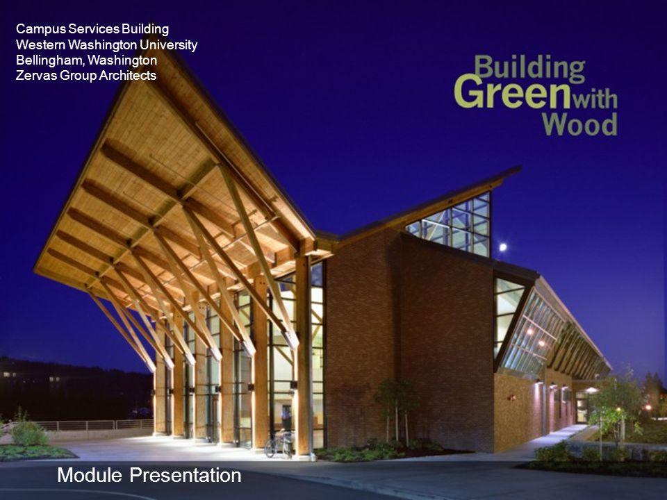 Module Presentation Campus Services Building Western Washington University Bellingham, Washington Zervas Group Architects