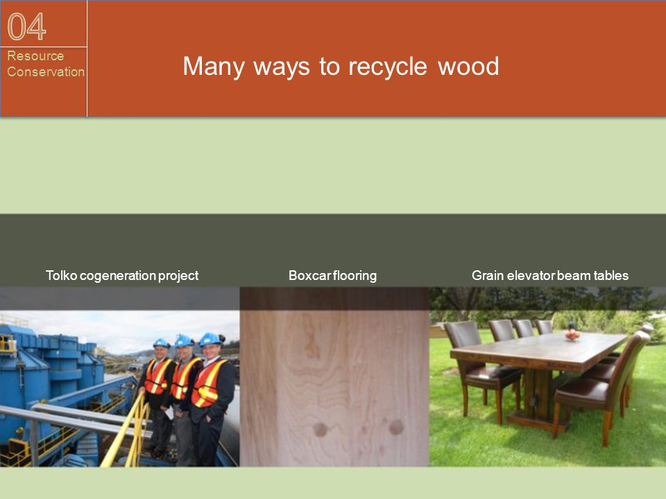 Many ways to recycle wood Tolko cogeneration projectBoxcar flooringGrain elevator beam tables