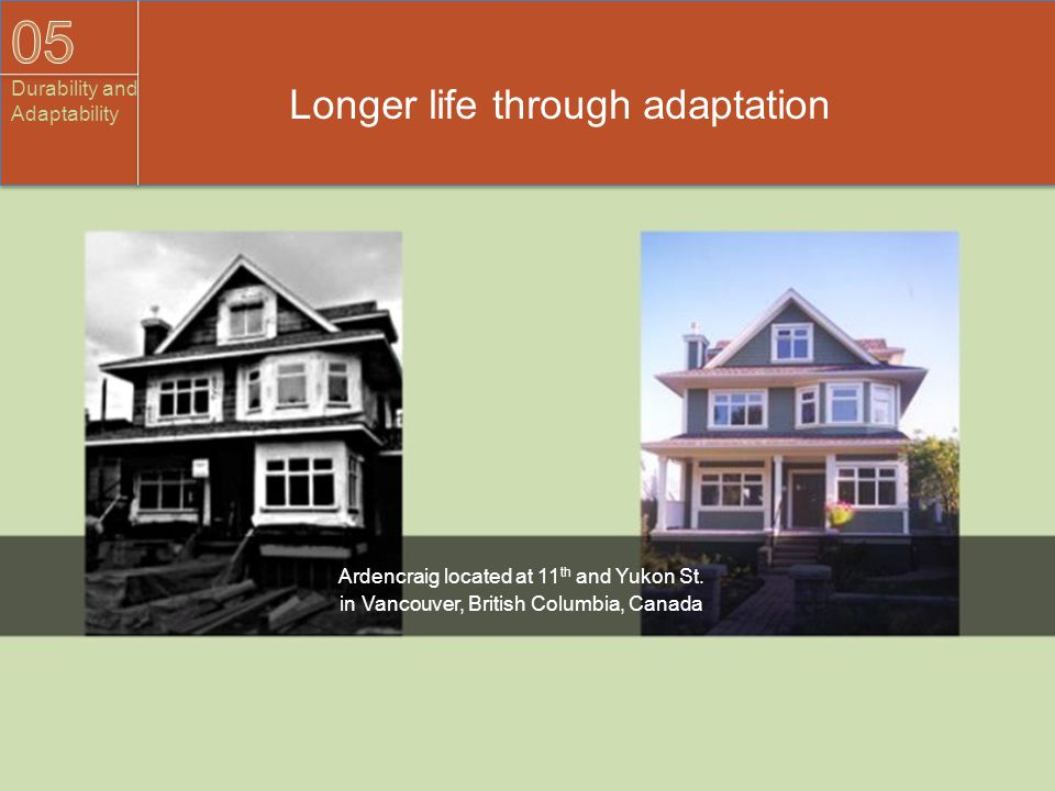 Longer life through adaptation Ardencraig located at 11 th and Yukon St. in Vancouver, British Columbia, Canada
