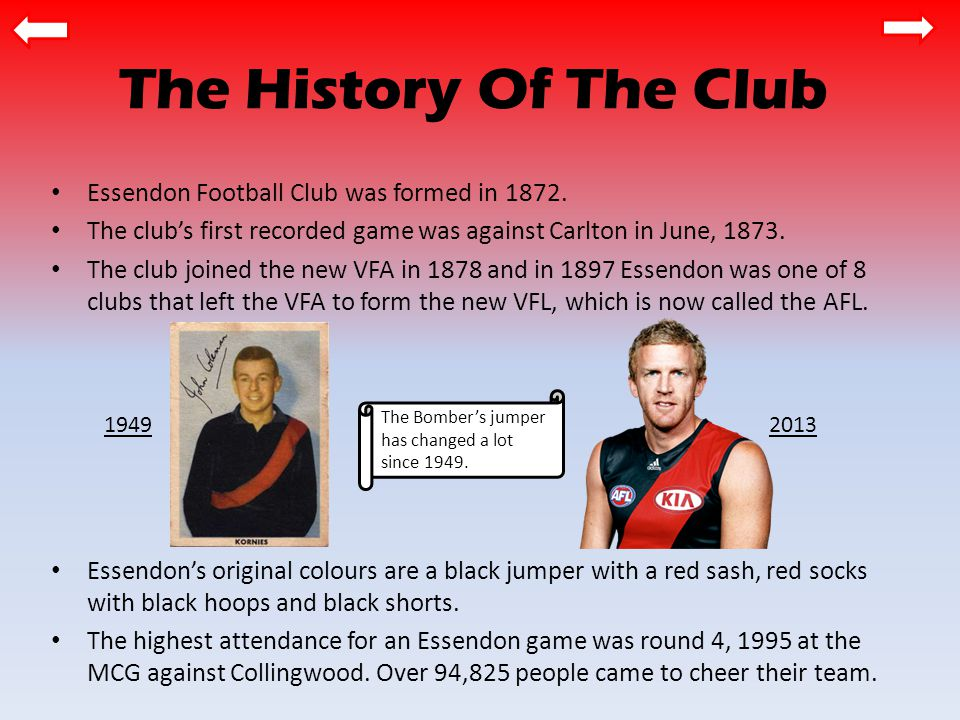 The History Of The Club Essendon Football Club was formed in 1872.