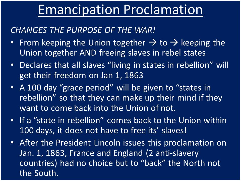 Emancipation Proclamation CHANGES THE PURPOSE OF THE WAR.