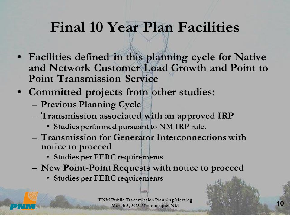 10 Final 10 Year Plan Facilities Facilities defined in this planning cycle for Native and Network Customer Load Growth and Point to Point Transmission