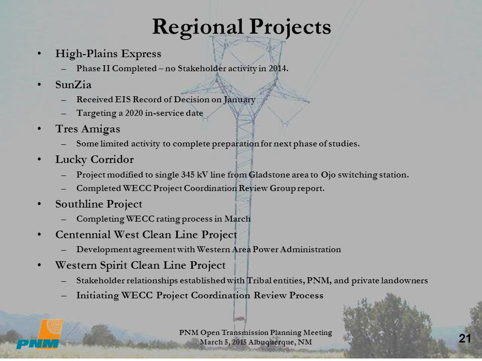 21 Regional Projects High-Plains Express –Phase II Completed – no Stakeholder activity in 2014. SunZia –Received EIS Record of Decision on January –Ta