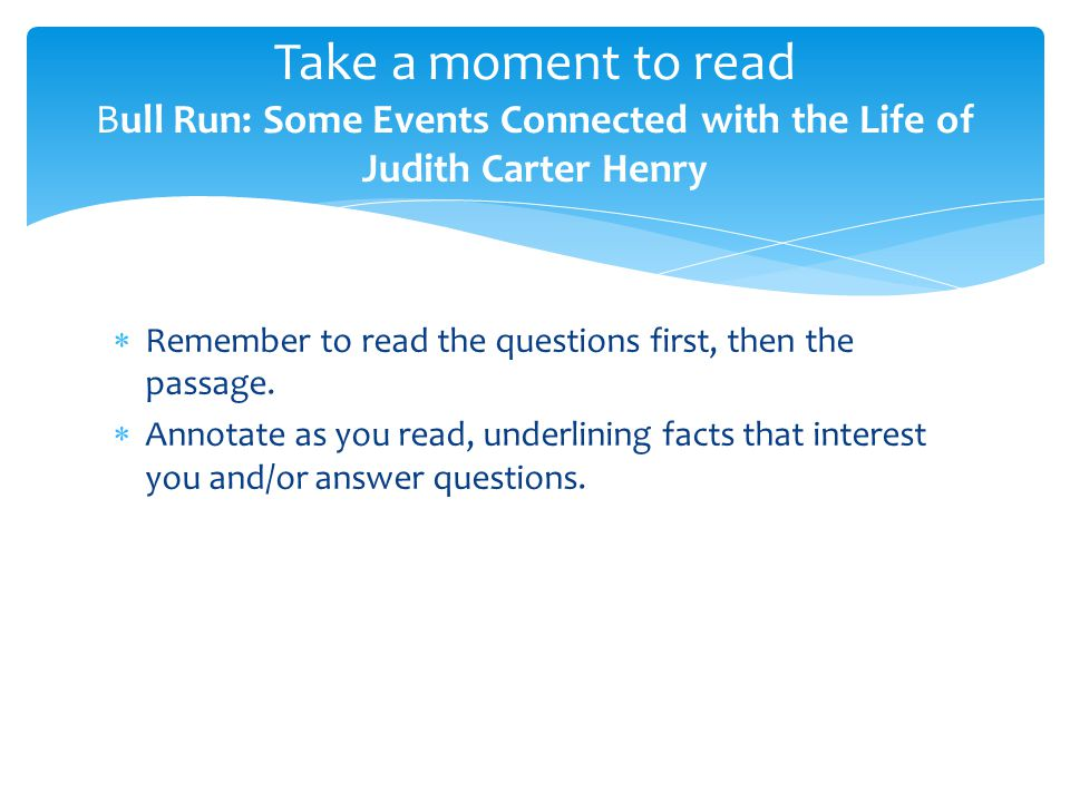  Remember to read the questions first, then the passage.