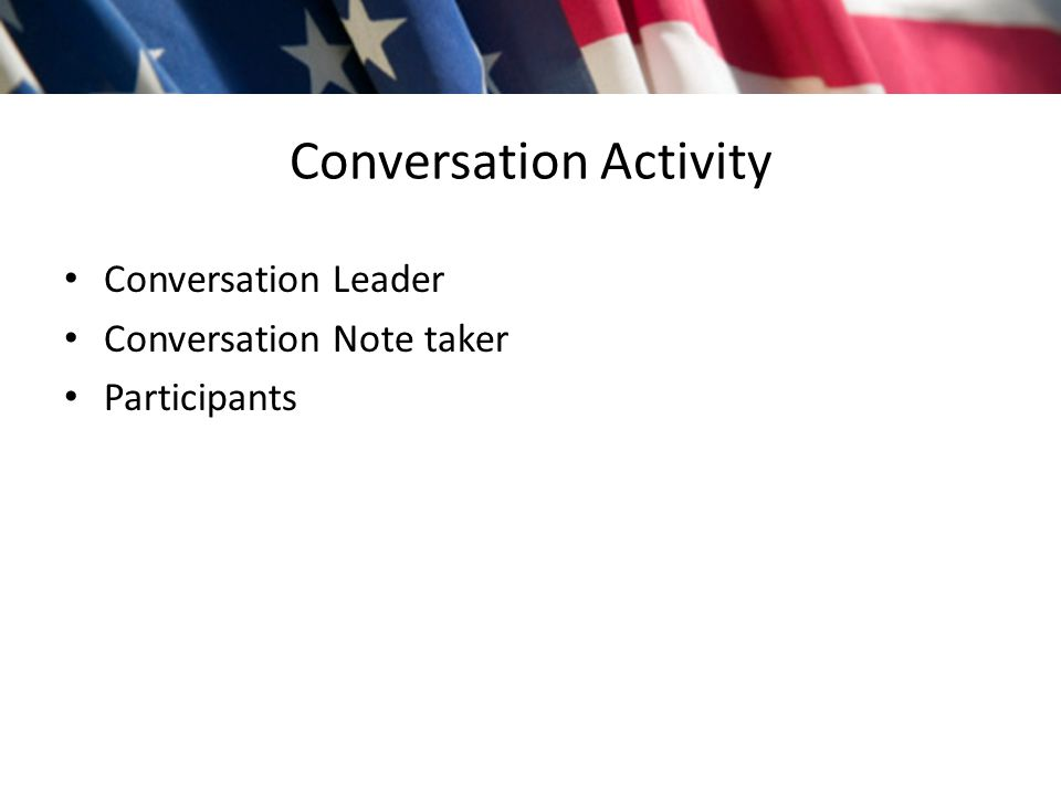 Conversation Activity Conversation Leader Conversation Note taker Participants