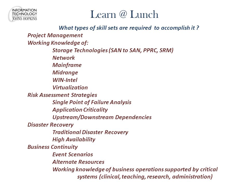 Learn @ Lunch What types of skill sets are required to accomplish it .