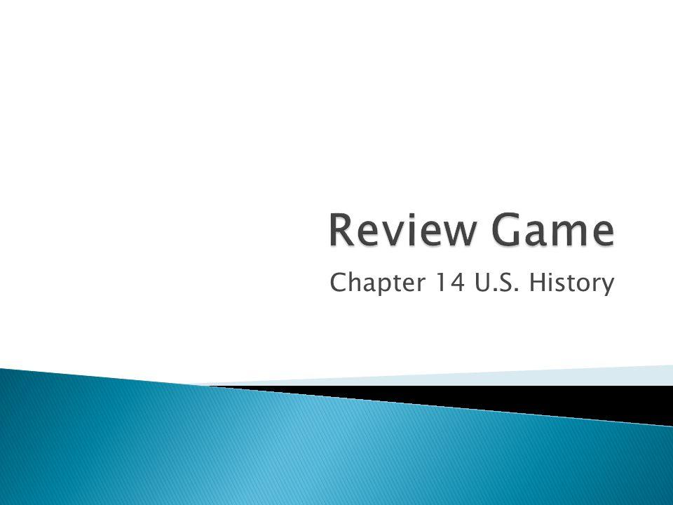 Chapter 14 U.S. History