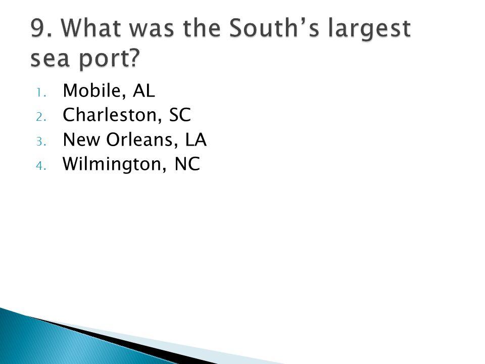 1. Mobile, AL 2. Charleston, SC 3. New Orleans, LA 4. Wilmington, NC