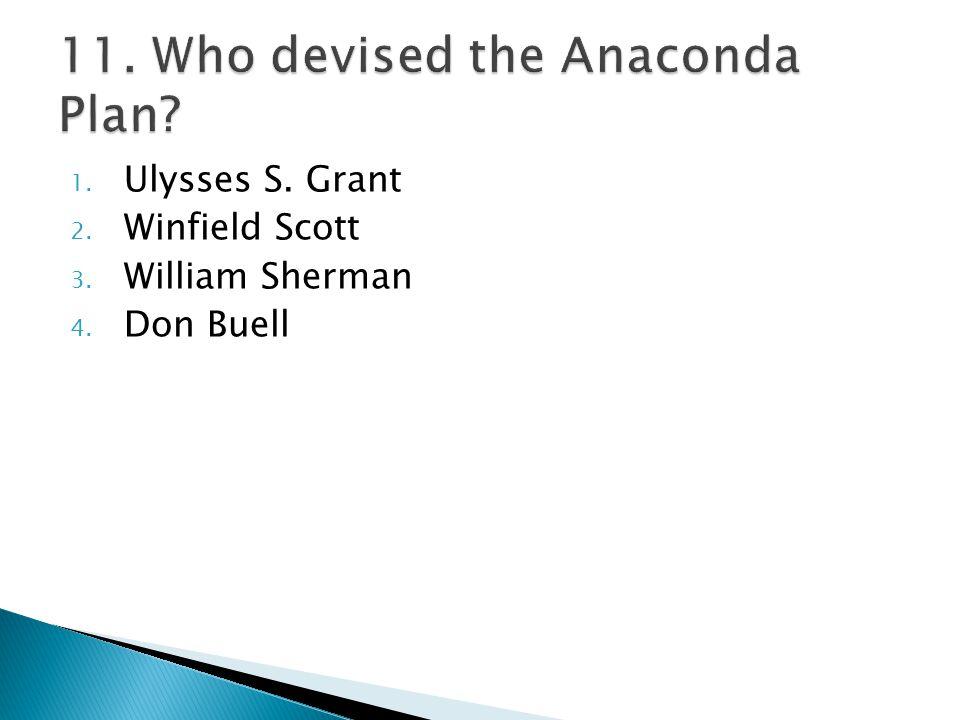 1. Ulysses S. Grant 2. Winfield Scott 3. William Sherman 4. Don Buell