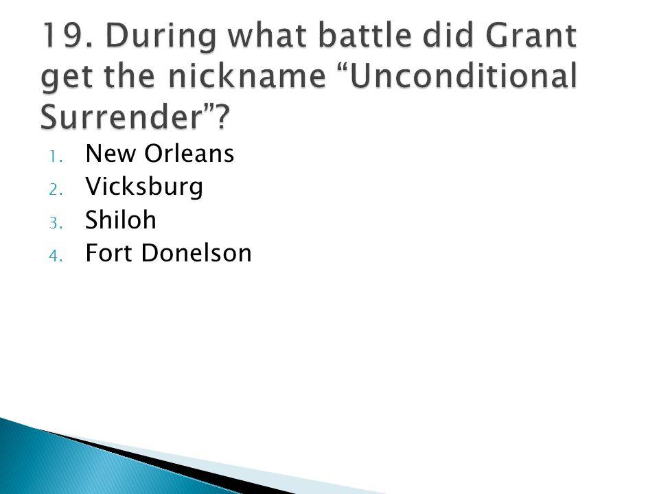1. New Orleans 2. Vicksburg 3. Shiloh 4. Fort Donelson