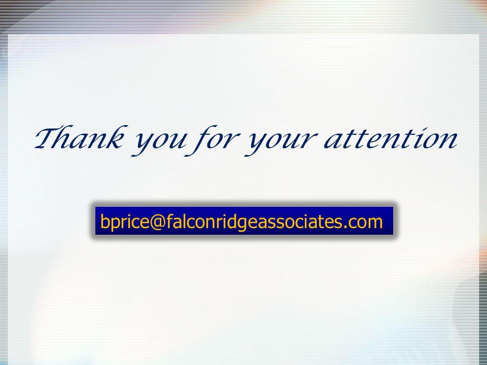 Thank you for your attention bprice@falconridgeassociates.com