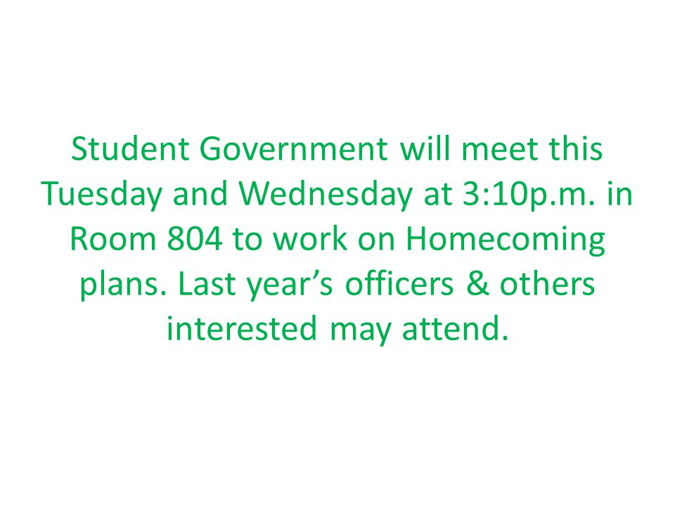 Student Government will meet this Tuesday and Wednesday at 3:10p.m.