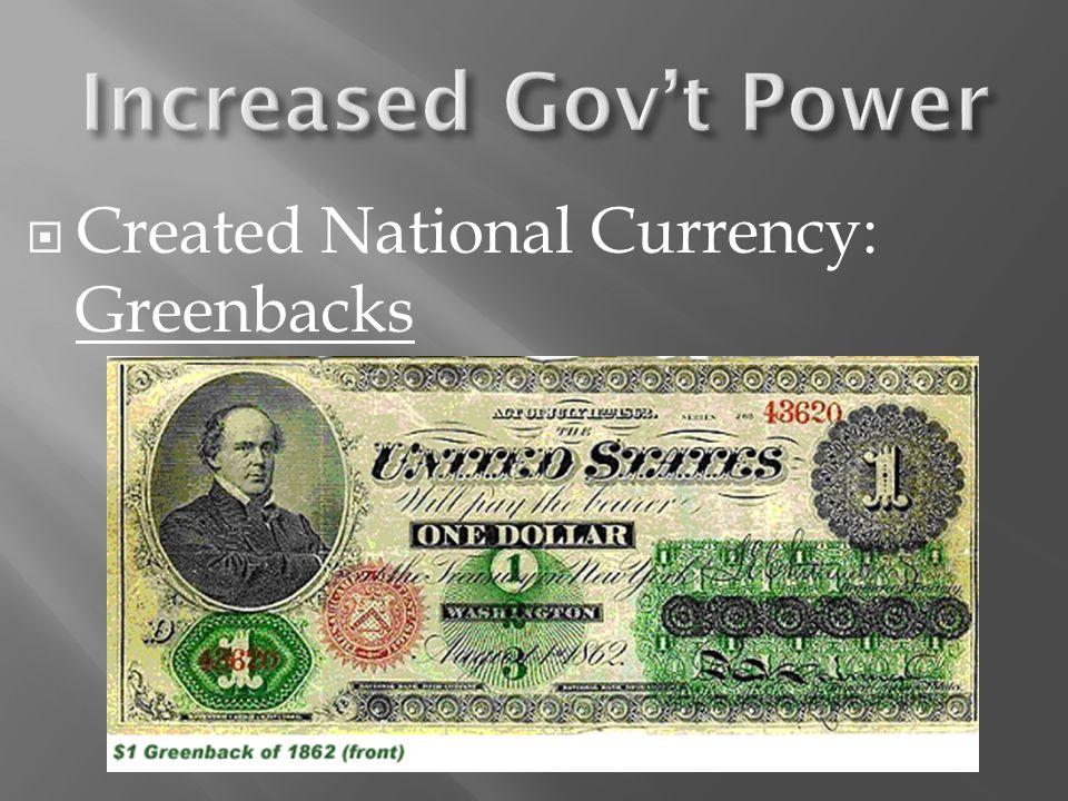  Created National Currency: Greenbacks