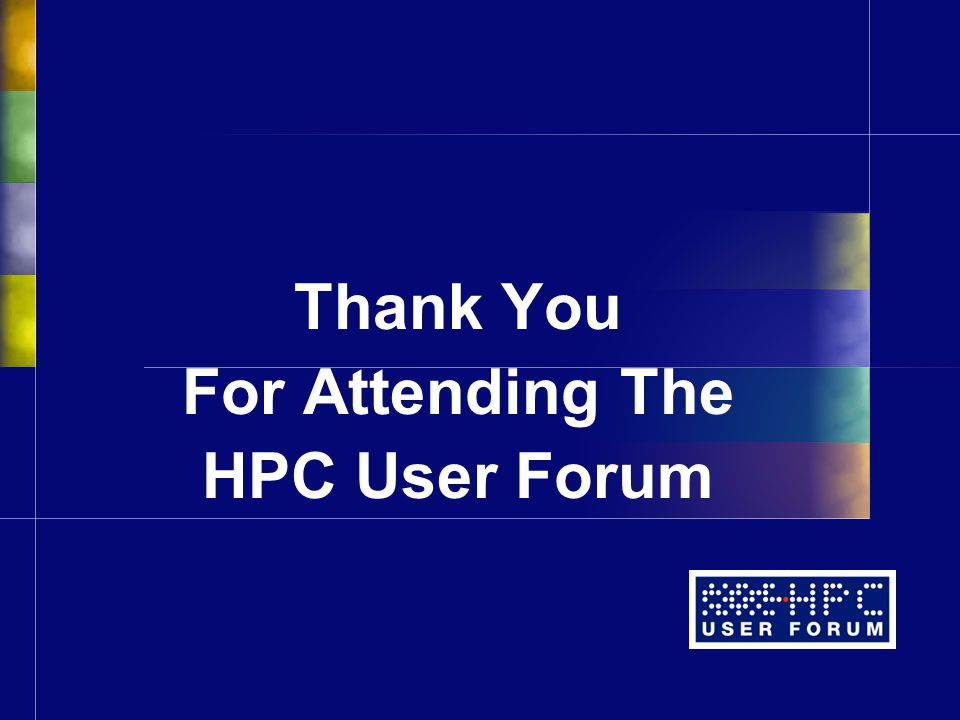 Thank You For Attending The HPC User Forum