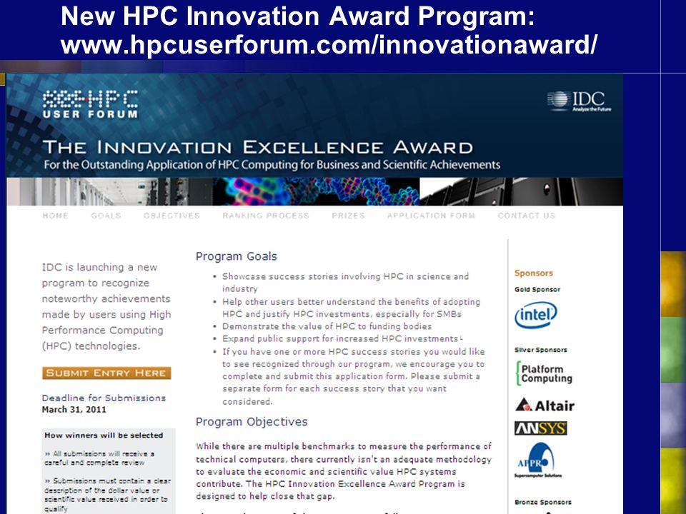 New HPC Innovation Award Program: www.hpcuserforum.com/innovationaward/