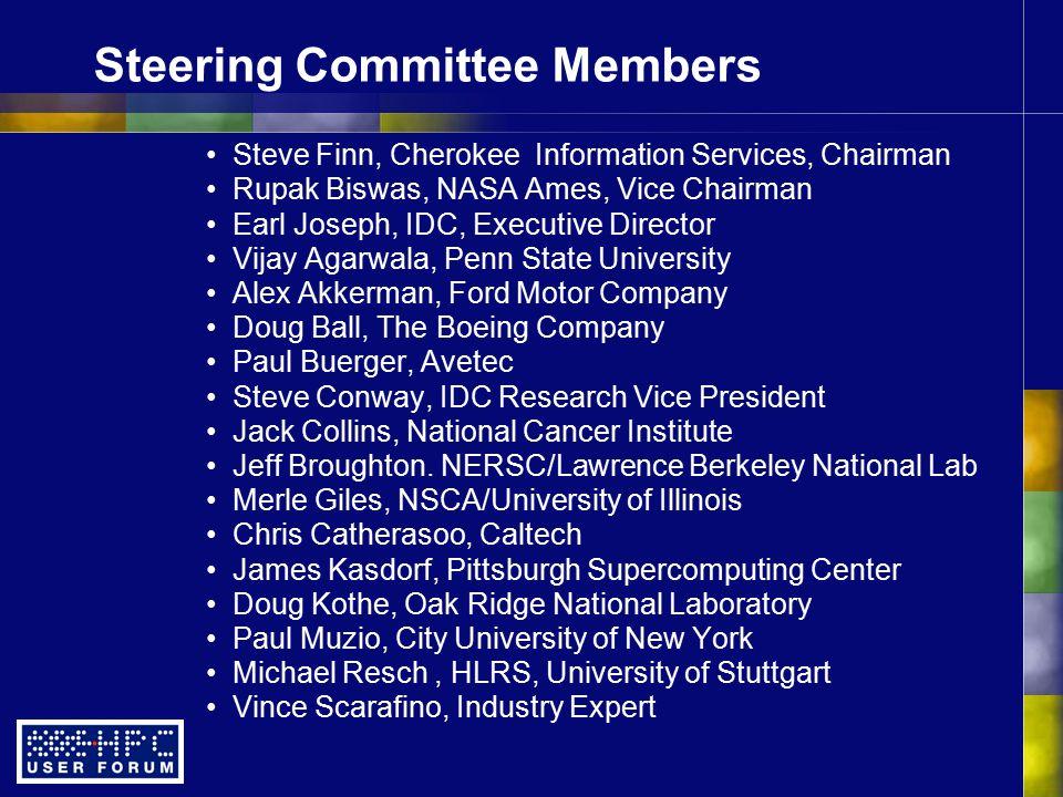 Steering Committee Members Steve Finn, Cherokee Information Services, Chairman Rupak Biswas, NASA Ames, Vice Chairman Earl Joseph, IDC, Executive Dire