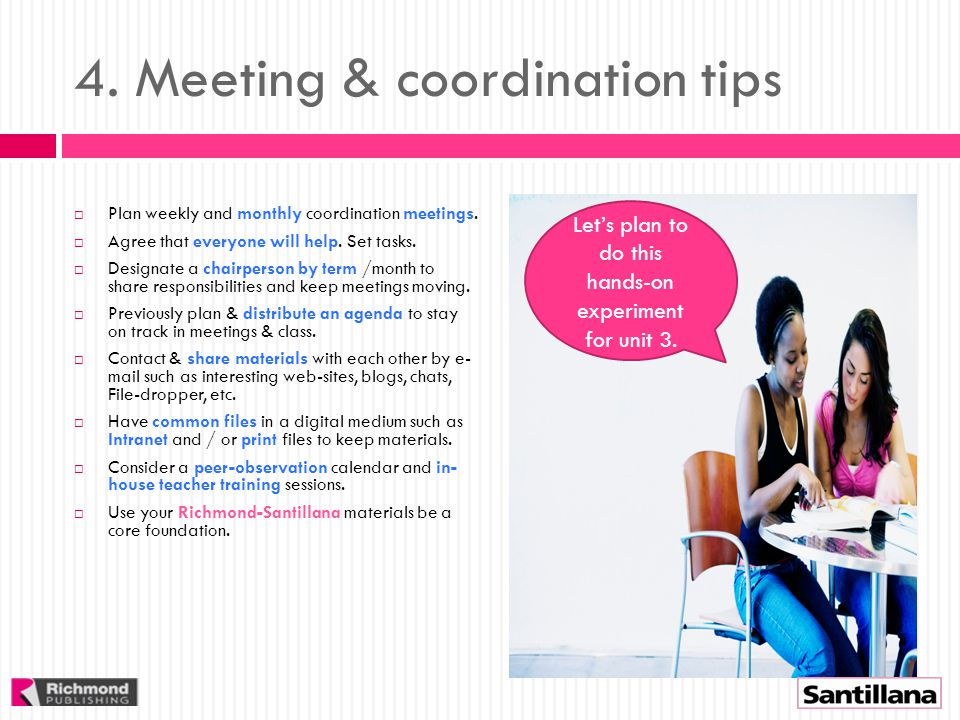 4. Meeting & coordination tips  Plan weekly and monthly coordination meetings.