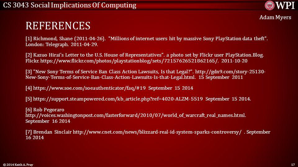 CS 3043 Social Implications Of Computing REFERENCES [1] Richmond, Shane (2011-04-26).