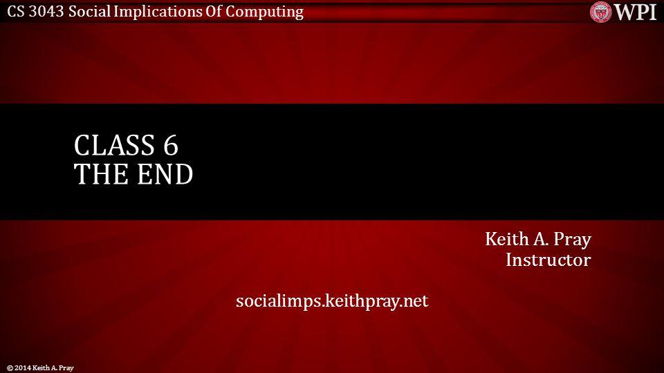 CS 3043 Social Implications Of Computing Keith A.