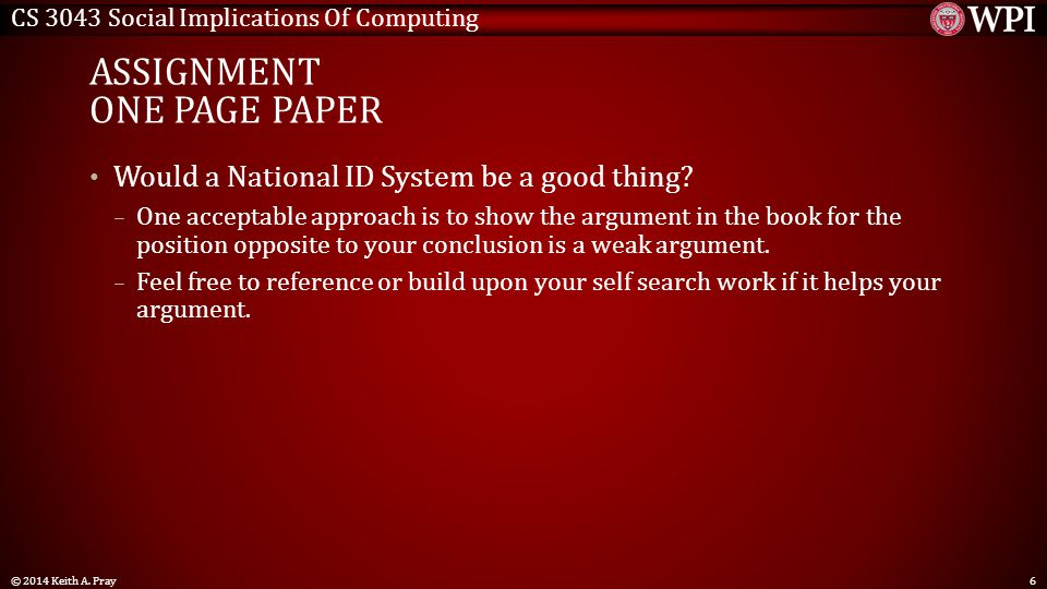 CS 3043 Social Implications Of Computing ASSIGNMENT ONE PAGE PAPER Would a National ID System be a good thing.