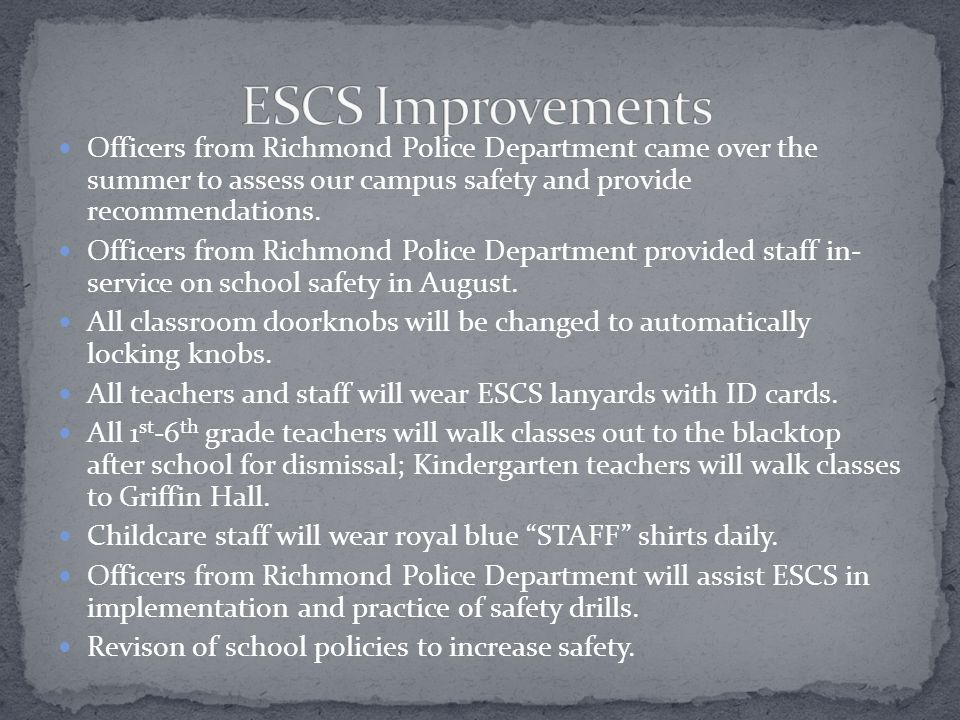 Officers from Richmond Police Department came over the summer to assess our campus safety and provide recommendations.