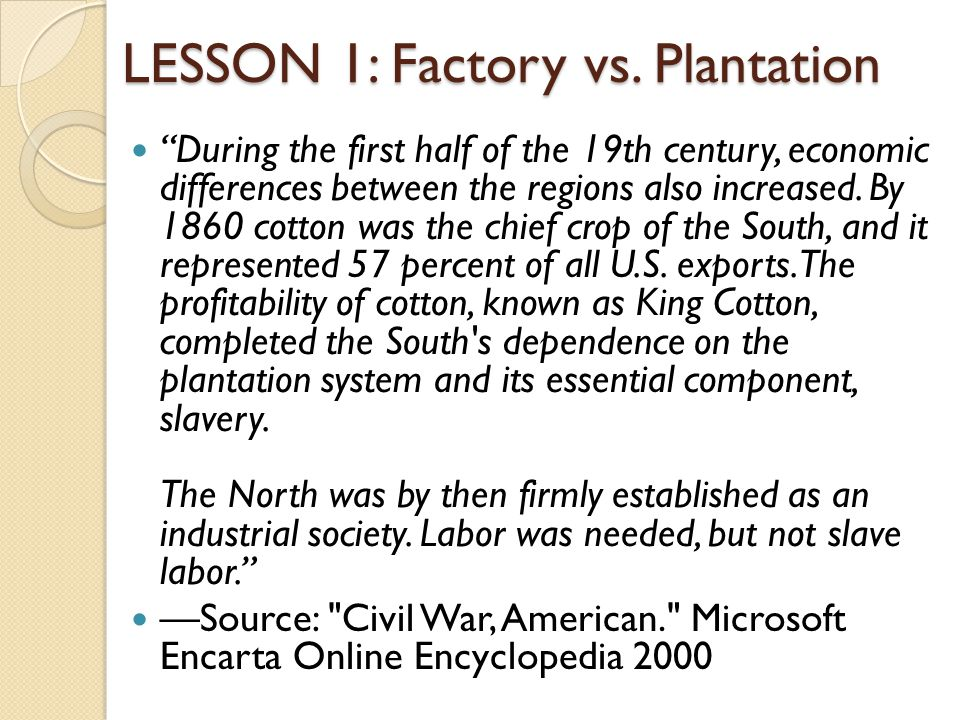 LESSON 1: Factory vs.Plantation Five years ago Mr.