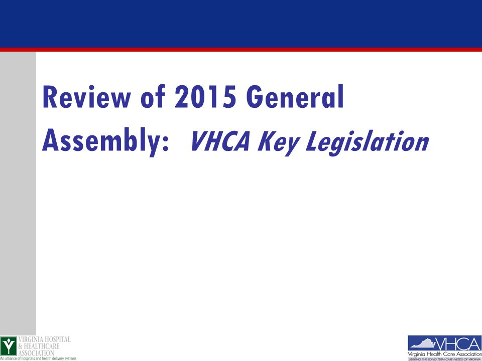 Review of 2015 General Assembly: VHCA Key Legislation