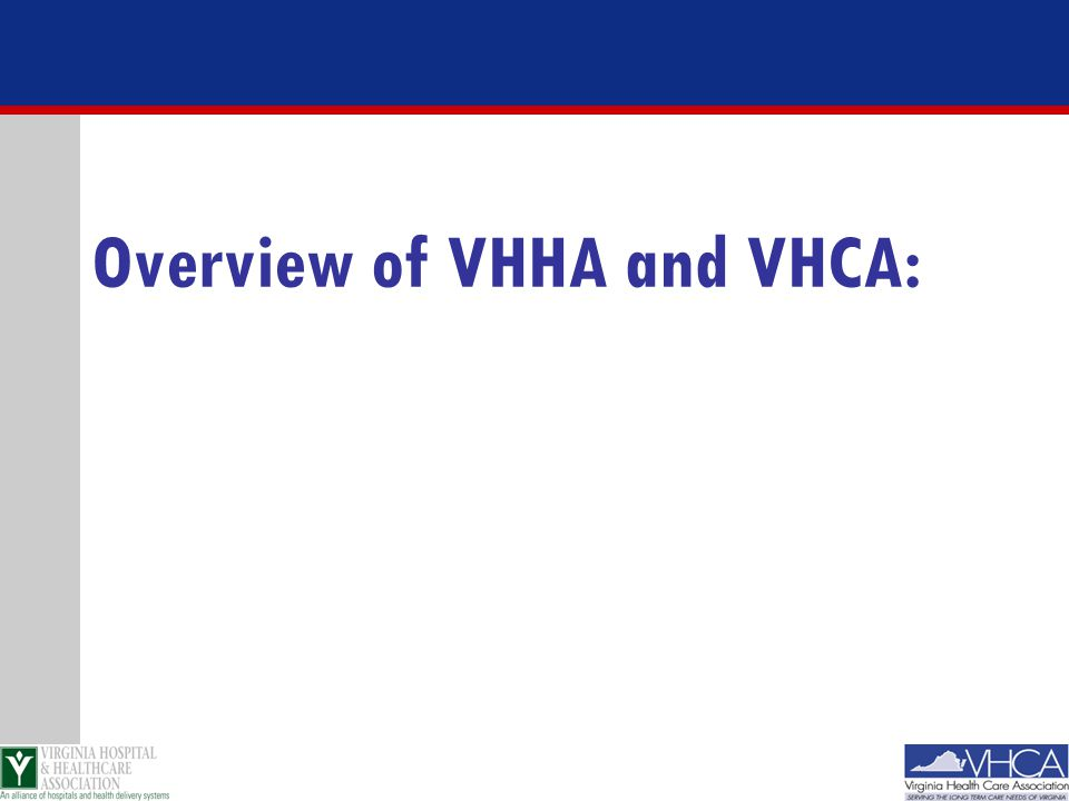 Overview of VHHA and VHCA: