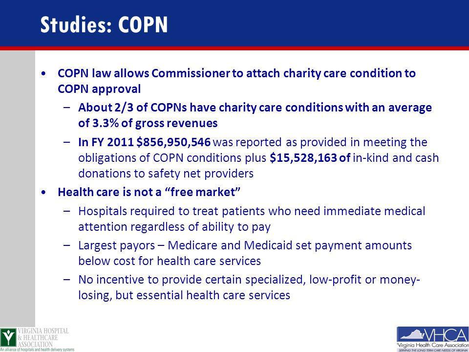 Studies: COPN COPN law allows Commissioner to attach charity care condition to COPN approval –About 2/3 of COPNs have charity care conditions with an