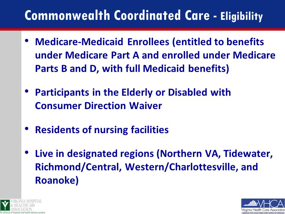Commonwealth Coordinated Care - Eligibility Medicare-Medicaid Enrollees (entitled to benefits under Medicare Part A and enrolled under Medicare Parts