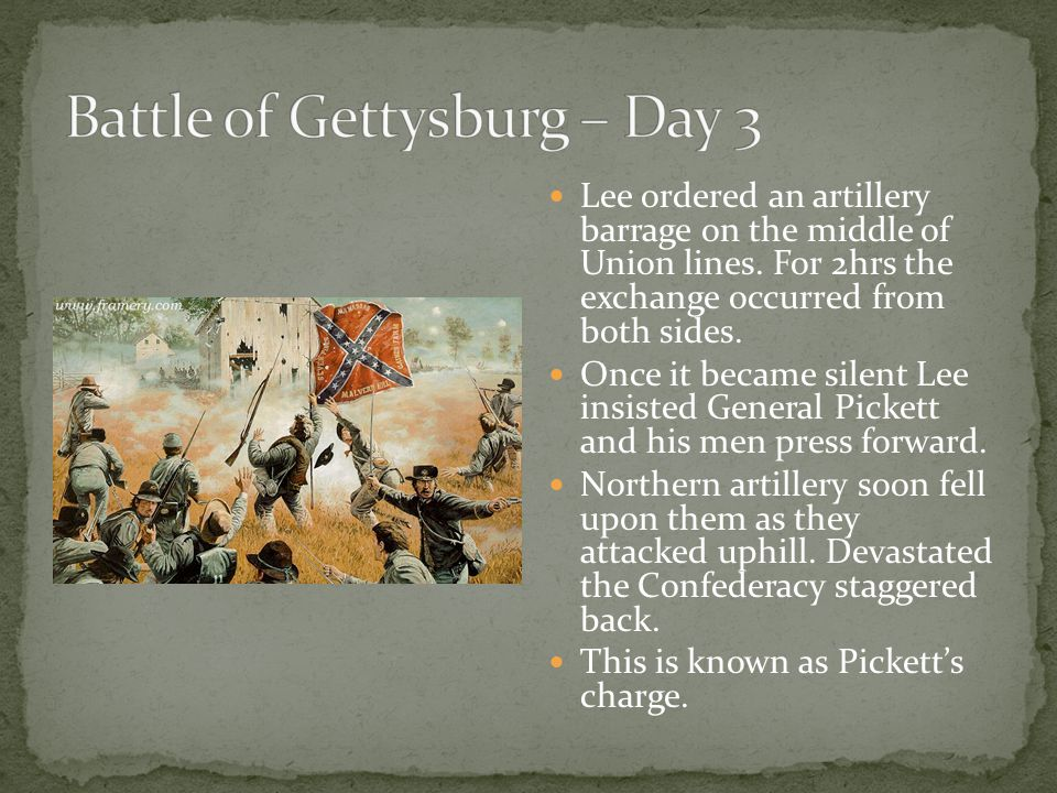 Lee ordered an artillery barrage on the middle of Union lines.