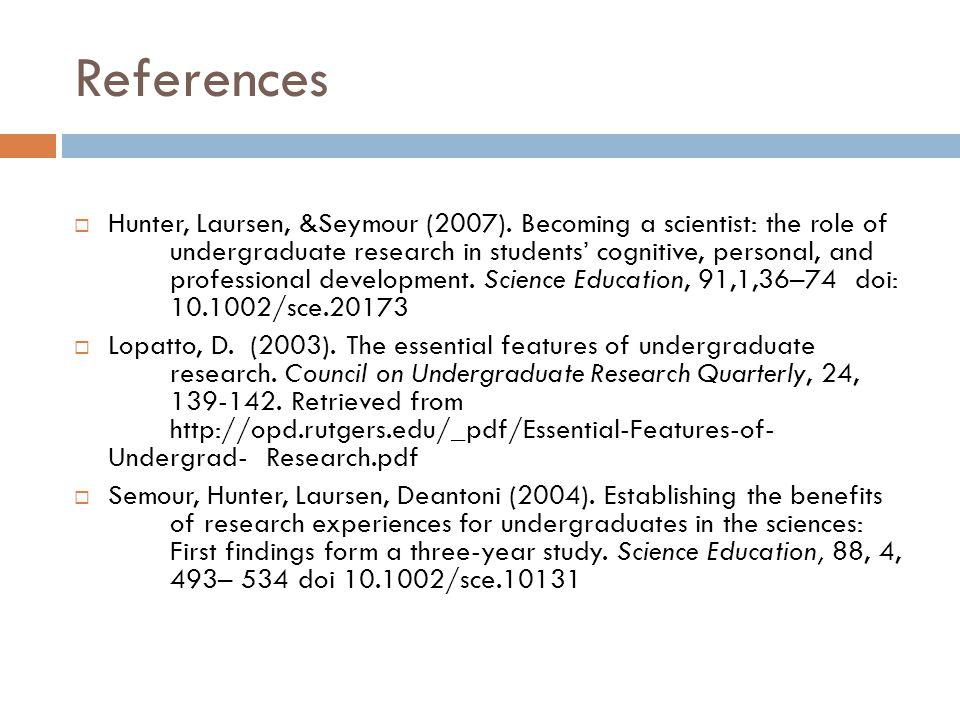 References  Hunter, Laursen, &Seymour (2007).