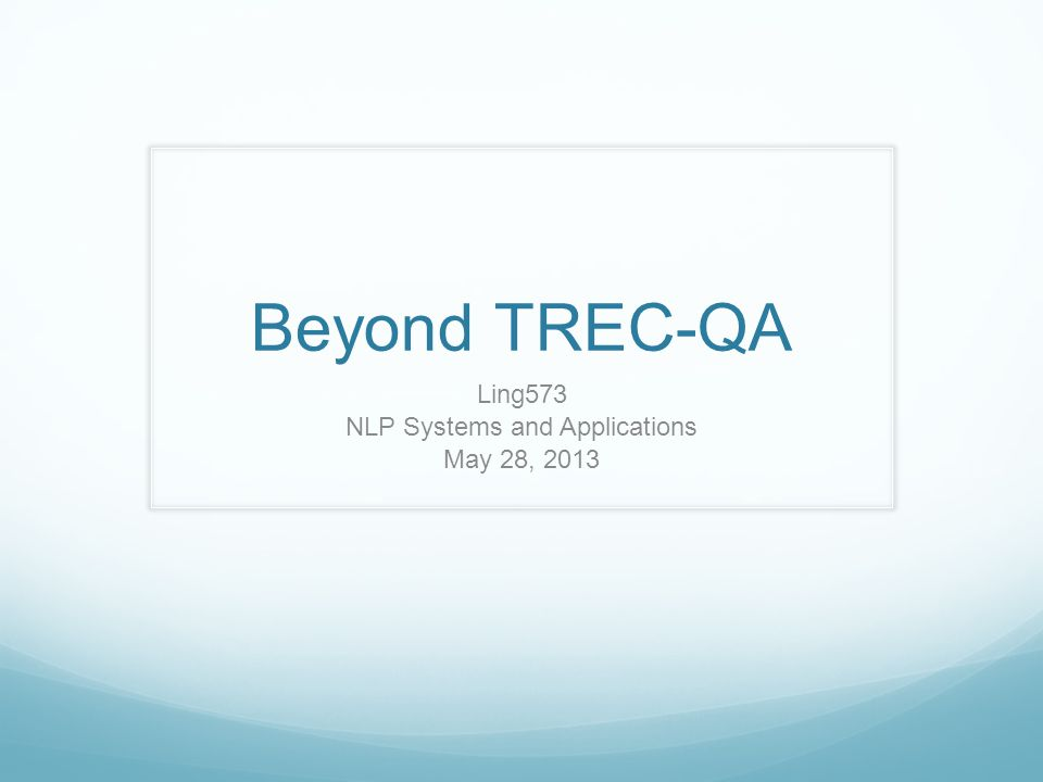Roadmap Beyond TREC-style Question Answering Watson and Jeopardy.