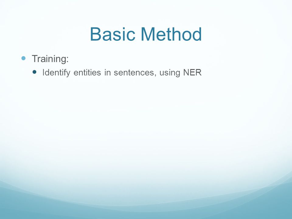Basic Method Training: Identify entities in sentences, using NER
