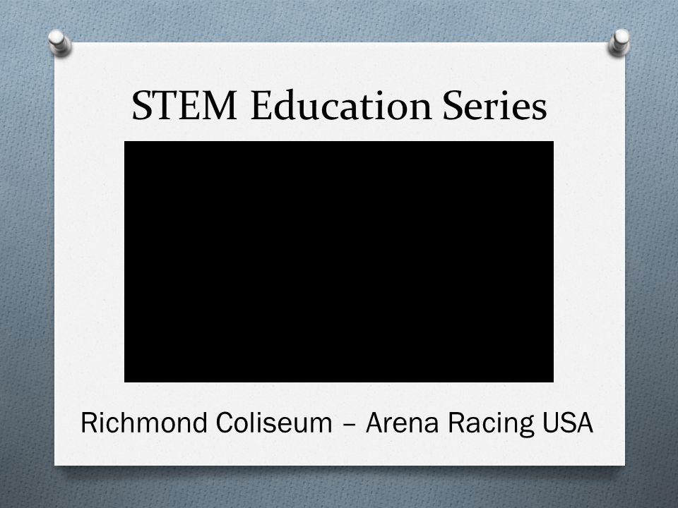 STEM Education Series Richmond Coliseum – Arena Racing USA